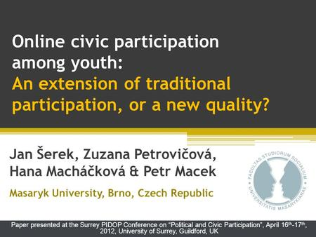 Online civic participation among youth: An extension of traditional participation, or a new quality? Paper presented at the Surrey PIDOP Conference on.