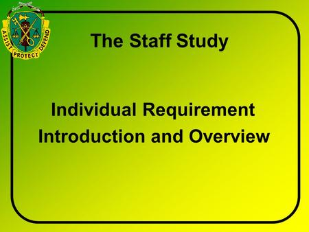 The Staff Study Individual Requirement Introduction and Overview.
