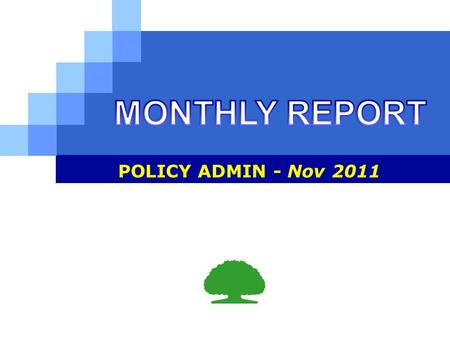LOGO POLICY ADMIN - Nov 2011. Contents Department reports Activities of this month Plan for next month.