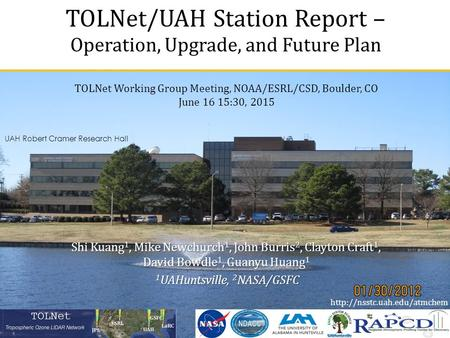 TOLNet/UAH Station Report – Operation, Upgrade, and Future Plan TOLNet Working Group Meeting, NOAA/ESRL/CSD, Boulder, CO June 16 15:30, 2015