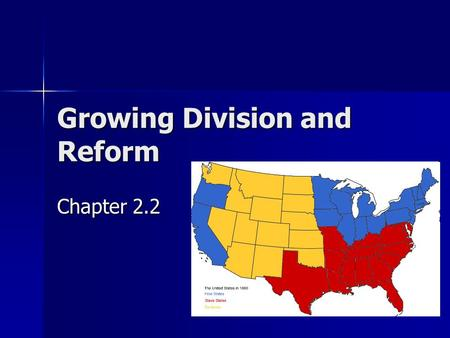 Growing Division and Reform Chapter 2.2. The Resurgence of Sectionalism In 1819 Missouri applied for statehood as a slave state. In 1819 Missouri applied.