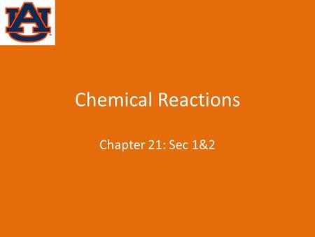 Chemical Reactions Chapter 21: Sec 1&2. Chemical Reactions a change of one or more substances converted into new substances Ex. Iron mixed w/ the oxygen.