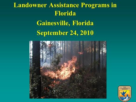 Landowner Assistance Programs in Florida Gainesville, Florida September 24, 2010.