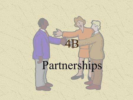 4B Partnerships. Partnerships 4B When a Sole Trader wants to expand the business but has insufficient capital, one option is to look for a business partner(s)