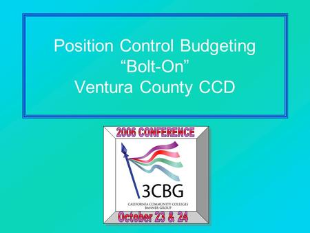 "Position Control Budgeting ""Bolt-On"" Ventura County CCD."