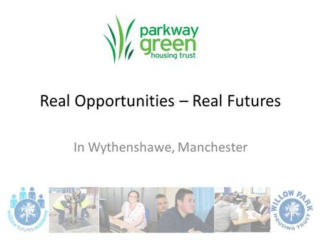 Real Opportunities – Real Futures In Wythenshawe, Manchester.