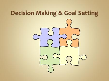 Decision-making and goal-setting skills are needed to help you make health-enhancing choices; to choose behaviors that promote health and reduce the risk.