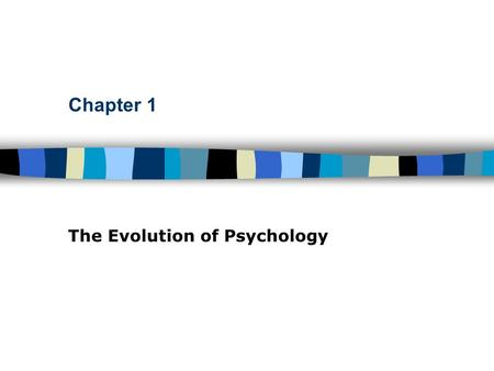 Chapter 1 The Evolution of Psychology. Table of Contents Roots of Psychology Birth of modern, scientific psychology is credited to … in … Wundt, 1879.