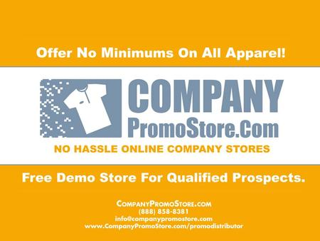 CONCEPT CompanyPromoStore.com is a unique online company store solution that: Eliminates inventory management. Eliminates inventory management. Eliminates.