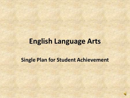 English Language Arts Single Plan for Student Achievement.