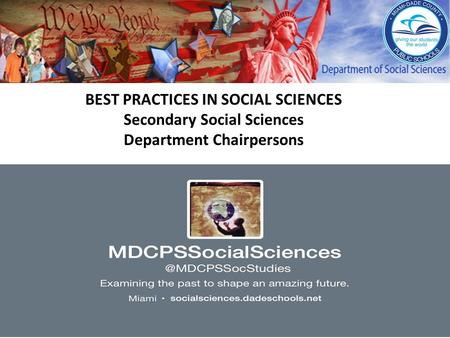 BEST PRACTICES IN SOCIAL SCIENCES Secondary Social Sciences Department Chairpersons.