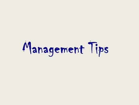 Management Tips. Anyone can steer the ship in calm waters. What will set you apart in your career is how you perform during the tough times. Don't become.