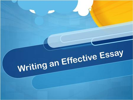 Writing an Effective Essay. Topic Sentence Opening sentence that contains the paragraph (or essay's) main idea. A good topic sentence lets your readers.