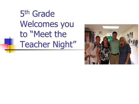"5 th Grade Welcomes you to ""Meet the Teacher Night"""
