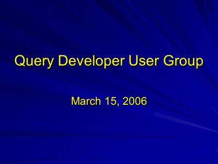 Query Developer User Group March 15, 2006. Tips and Techniques Cutting and pasting SQL between QM, Excel, and Access Filtering the list of tables in Excel.