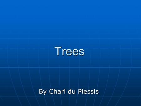 Trees By Charl du Plessis. Contents Basic Terminology Basic Terminology Binary Search Trees Binary Search Trees Interval Trees Interval Trees Binary Indexed.