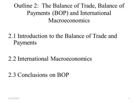 the balance of payment bop essay Balance of payments is a systematic record of official estimates of all international economic transactions of the country during a year it is an economic para meter rejecting country's short essay on the india's balance of payment.