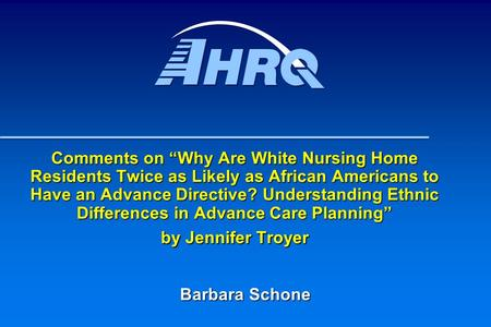 "Comments on ""Why Are White Nursing Home Residents Twice as Likely as African Americans to Have an Advance Directive? Understanding Ethnic Differences in."
