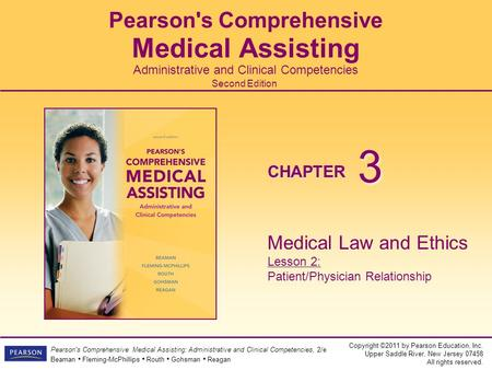 Copyright ©2011 by Pearson Education, Inc. Upper Saddle River, New Jersey 07458 All rights reserved. Pearson's Comprehensive Medical Assisting: Administrative.