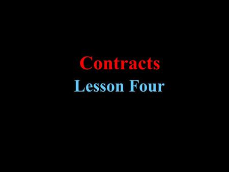 Lesson Four Contracts.  To know the difference between a general power of attorney and a special power of attorney.  Explain how option contracts may.
