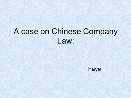 A case on Chinese Company Law: Faye. Board of directors & Supervisory board.
