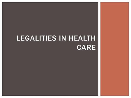 LEGALITIES IN HEALTH CARE.  First adopted by the American Hospital Association in 1973  Revised in 1992 PATIENTS' BILL OF RIGHTS.