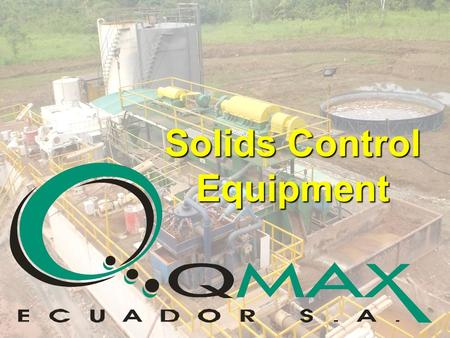 Solids Control Equipment. What is Solids Control Equipment + its importance in the Drilling Process During the drilling process, solids need to be removed.