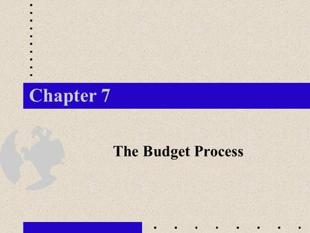 Chapter 7 The Budget Process. 1. What is the importance of the budgeting process? 2. How do the advantages and disadvantages of imposed budgets and participatory.
