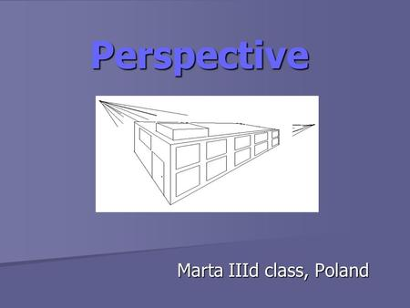 Perspective Perspective Marta IIId class, Poland.