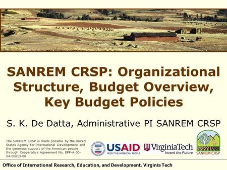 Office of International Research, Education, and Development, Virginia Tech SANREM CRSP: Organizational Structure, Budget Overview, Key Budget Policies.