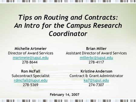 Tips on Routing and Contracts: An Intro for the Campus Research Coordinator Michelle Artmeier Director of Award Services 278-8644 Ron.
