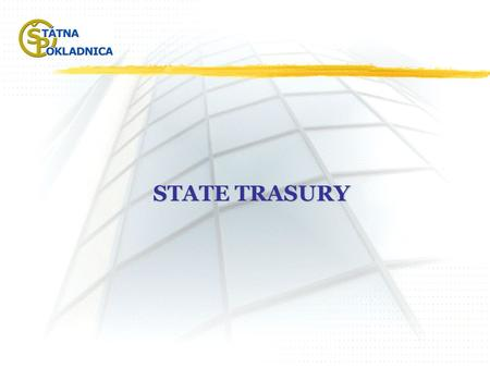STATE TRASURY. ST was established on the basis of Act No. 291/2002 Coll. on the State Treasury and on Amendment and Supplementation of Certain Laws as.