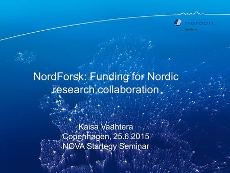 NordForsk: Funding for Nordic research collaboration