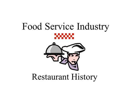 Food Service Industry Restaurant History. Food Service Origins.