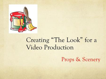 "Creating ""The Look"" for a Video Production Props & Scenery."