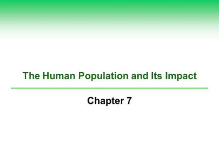 The Human Population and Its Impact Chapter 7. NATURAL CAPITAL DEGRADATION Altering Nature to Meet Our Needs Reduction of biodiversity Increasing use.