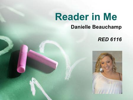 Reader in Me Danielle Beauchamp RED 6116. Reflection of Reading Personality Omnivorous Reader  I will read anything and everything all of the time. Also.