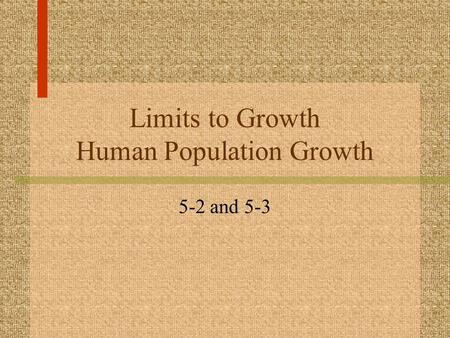 Limits to Growth Human Population Growth 5-2 and 5-3.