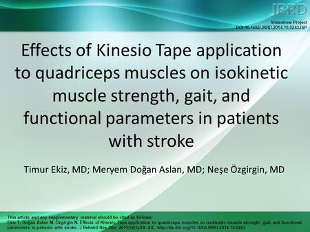 This article and any supplementary material should be cited as follows: Ekiz T, Doğan Aslan M, Özgirgin N. Effects of Kinesio Tape application to quadriceps.