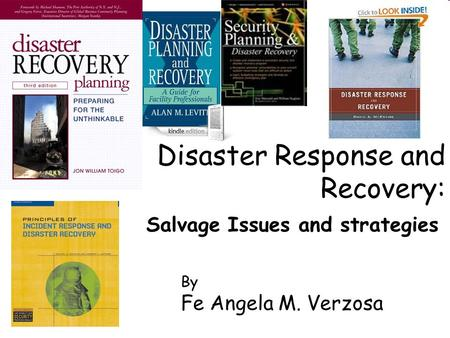 Disaster Response and Recovery: Salvage Issues and strategies By Fe Angela M. Verzosa.