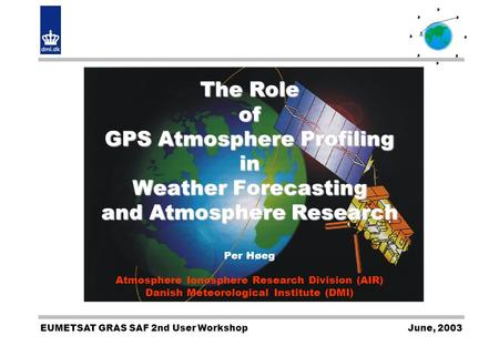 June, 2003EUMETSAT GRAS SAF 2nd User Workshop. 2 The EPS/METOP Satellite.