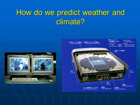How do we predict weather and climate?. Review of last lecture Well-defined pattern of heating, temperature, pressure and winds around the globe. Well-defined.