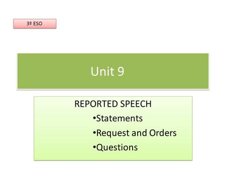 REPORTED SPEECH Statements Request and Orders Questions