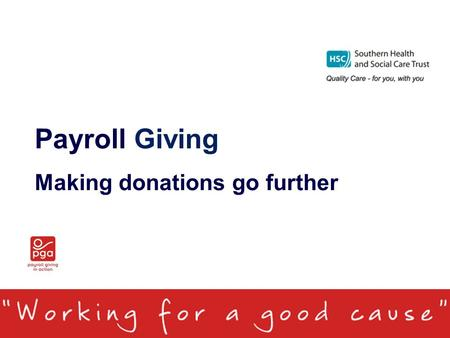 Payroll Giving Making donations go further. What is Payroll Giving/Give As You Earn? Easy tax-free way to give to any charity, good cause or place of.