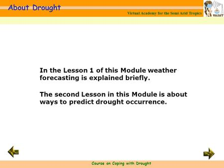 Virtual Academy for the Semi Arid Tropics Course on Coping with Drought About Drought Virtual Academy for the Semi Arid Tropics In the Lesson 1 of this.