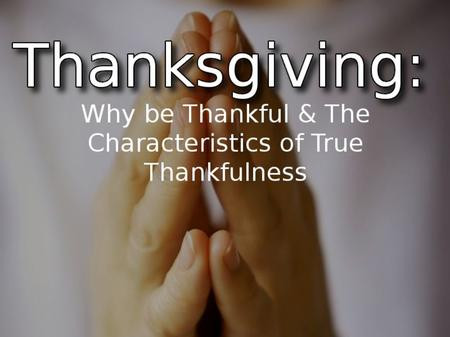 Are We Truly Thankful in Life?