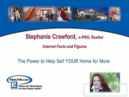 Stephanie Crawford, e-PRO, Realtor Internet Facts and Figures.
