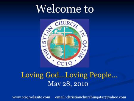 Welcome to May 28, 2010 Loving God…Loving People…