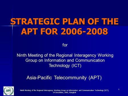 Ninth Meeting of the Regional Interagency Working Group on Information and Communication Technology (ICT), 19 December, 2005, Bangkok 1 STRATEGIC PLAN.