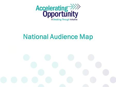 National Audience Map. 2 ZONE II External Stakeholders & Partners Includes: New & Current Funders / Grantmakers State & Local Policymakers State Community.